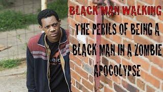 Black Man Walking: Men of Color and The Walking Dead