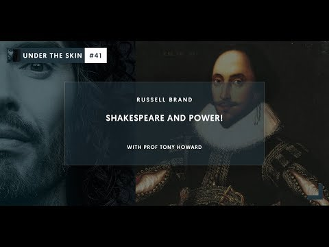 Shakespeare And Power!   Under The Skin 41 with Russell Brand & Tony Howard