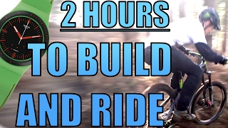 2 HOURS TO BUILD AND RIDE!
