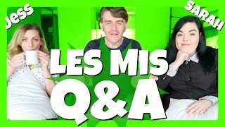 Les Mis Q&A | MurrLey | Sarah Murr | Jess Daley | Matt Harrop