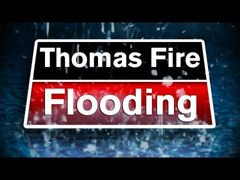 LIVE: Press briefing on Thomas Fire flooding risks - 11:00 a.m. 1/5/18