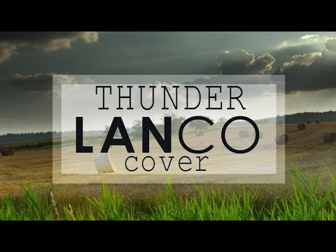 Lanco - Thunder (Imagine Dragons) Lyric Video