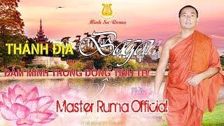 [Master Ruma Official] Thánh Địa Bagan Đắm Mình Trong Dòng Tịnh Thuỷ Diệu Âm | Phần 2
