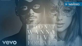 I don't wanna live forever (audio)