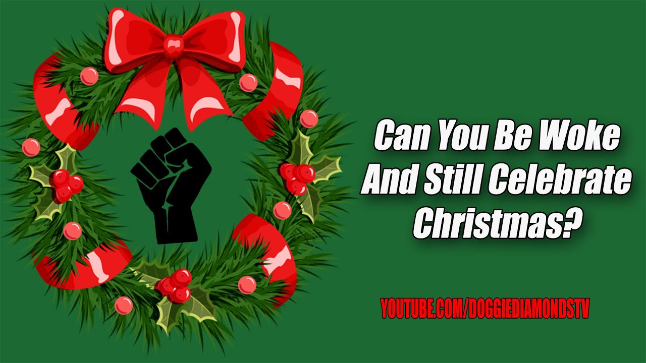 Can You Be Woke And Still Celebrate Christmas?