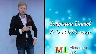 Daniel Scripcariu te laud 2019 cover