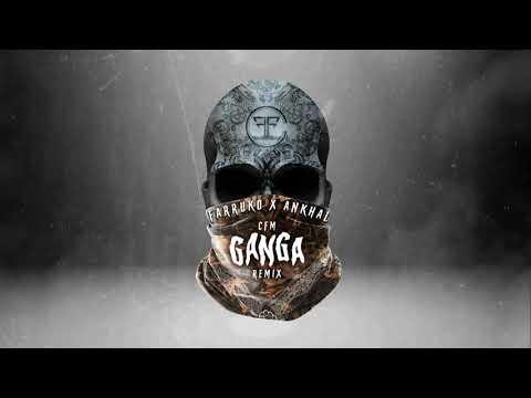 CFM GANGA REMIX - Farruko x Ankhal