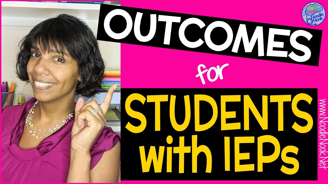 TURN IEP GOALS into OUTCOMES for Students with Disabilities