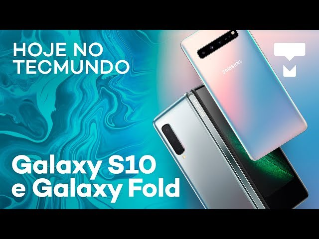 Melhor banda larga do Brasil, Galaxy Fold, Galaxy S10 e mais - Hoje no TecMundo