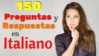 150 Preguntas y Respuestas Más Comunes en Italiano 🙋Aprende Italiano Práctico ???🤔???