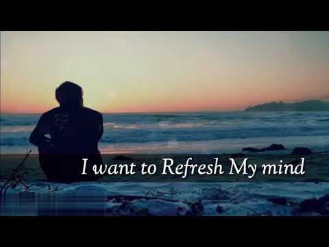 I Want To Refresh My Mind New Whatsapp Status Mohith