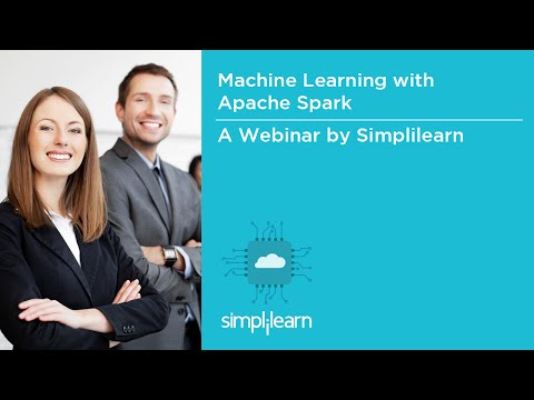 Machine Learning With Apache Spark | Simplilearn Webinar