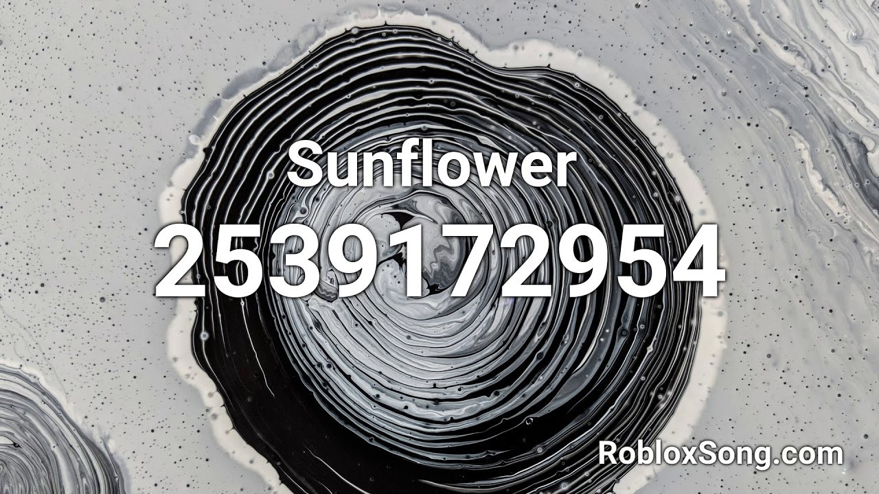Sunflower Roblox Id Roblox Music Code Youtube