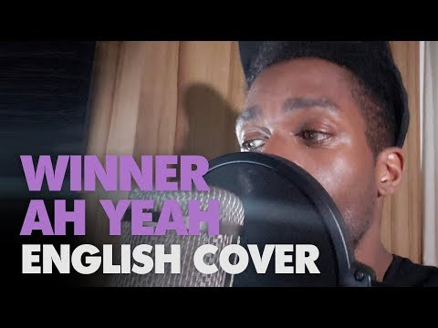 WINNER - AH YEAH (English Cover + Lyrics)