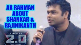 AR Rahman about Shankar & Rajinikanth at Rajinikanth's Robo 2.0 First Look Launch - LCT