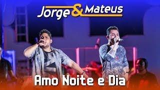 Baixar Jorge e Mateus - Amo Noite e Dia - [DVD Ao Vivo em Jurerê] - (Clipe Oficial)