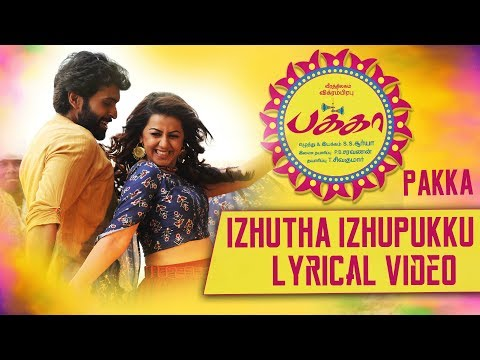 Izhutha Izhupukku Lyrical Video | Pakka Tamil movie songs | Vikram Prabhu, Nikki Galrani | C Sathya