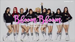 [3D+BASS BOOSTED] MOMOLAND (모모랜드) - BBOOM BBOOM (뿜뿜)  | bumble.bts