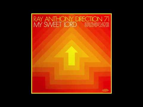 "Direction '71 ""My Sweet Lord"" - Ray Anthony"