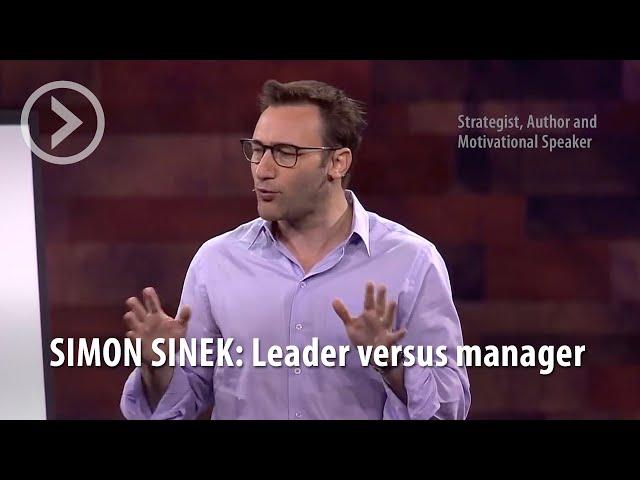 SIMON SINEK: Leader verus manager