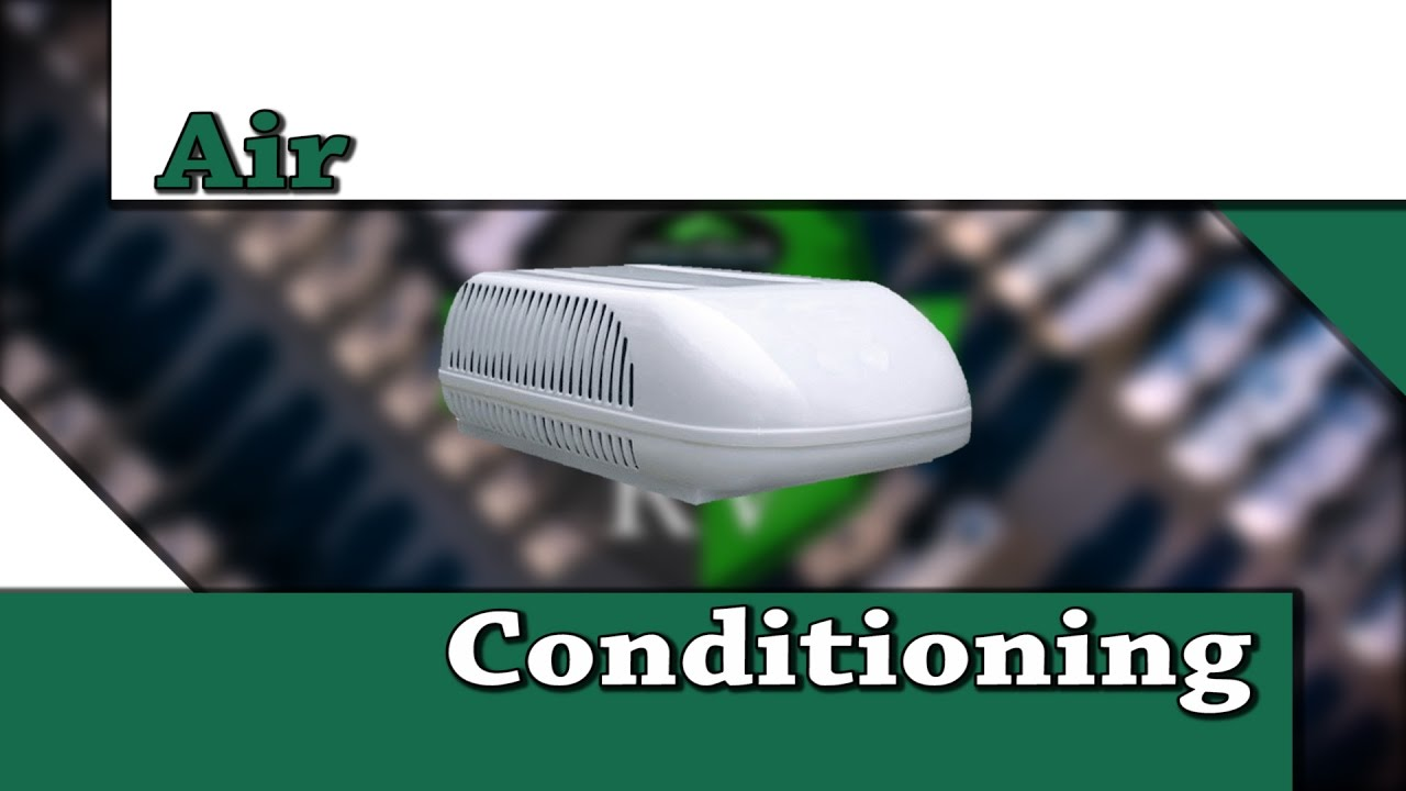 RV Troubleshooting: Air Conditioning