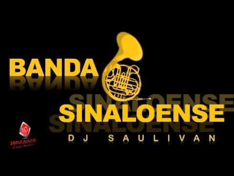 BANDA SINALOENSE MIX - DJSAULIVAN