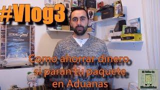 Como Sacar Tu Paquete De Aduanas Sin Que Te Cueste Un Dineral (#Vlog3)