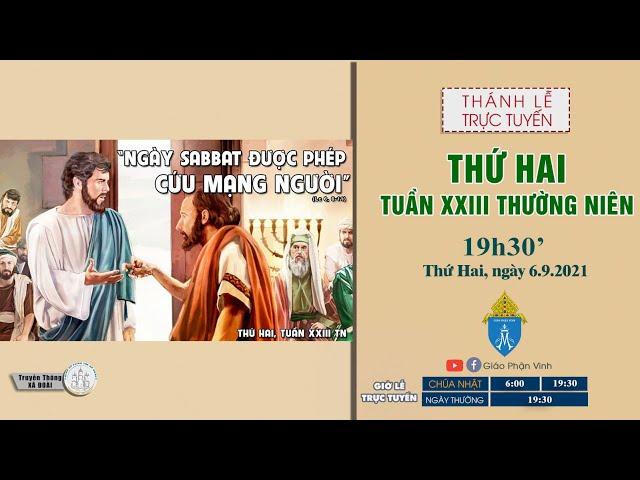 🔴Trực Tuyến Thánh Lễ | THỨ HAI TUẦN XXIII THƯỜNG NIÊN | 19h30', ngày 6.9.2021 | Giáo Phận Vinh