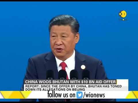 China offers Bhutan 10 Billion US Dollar