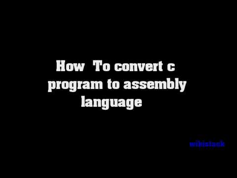how to convert c program to assembly language