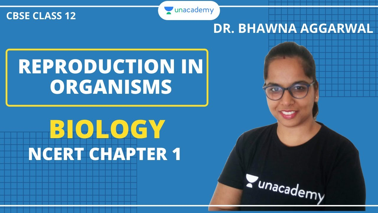 Reproduction in Organisms | NCERT Chapter 1 | Biology | Unacademy | CBSE | Class 12
