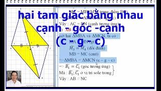 hai tam giác bằng nhau (cạnh - góc - cạnh) HÌNH HỌC 7