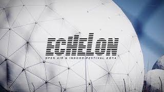 Echelon Open Air&Indoor Festival 2014 - Official Trailer