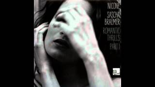 Nicone & Sascha Braemer - Romantic Thrills (original mix) (HD)