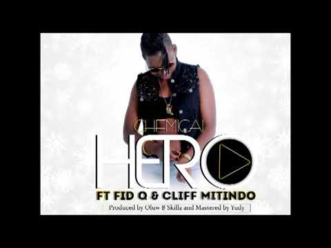 Chemical ft Fid Q & Cliff mitindo   HERO official audio