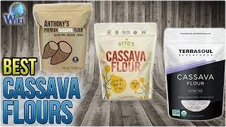 10 Best Cassava Flours 2018
