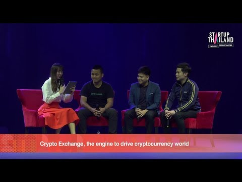 Fire Side Stage Crypto Exchange,the engine to drive  I  STARTUP Thailand 2018 Day1