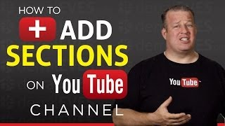 How To Create a Section on Your YouTube Channel(How To Create a Section on Your YouTube Channel - Derral Eves explains what a section is, how to create a section for your channel, and how to properly use ..., 2014-03-25T16:24:42.000Z)