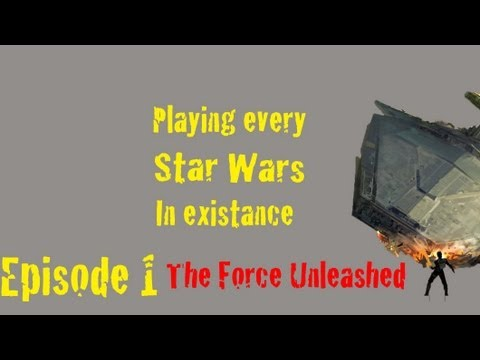 Playing Every Star Wars Game In Existence Episode 1: Star Wars The Force Unleashed