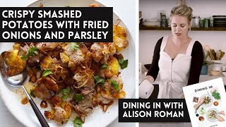 Alison Roman's Crispy Smashed Potatoes with Fried Onions and Parsley  - A Dining In Cookbook Video