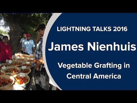 Vegetable Grafting in Central America - James Nienhuis, UW-Madison