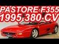 PASTORE Ferrari F355 Berlinetta 1995 MT6 RWD 3.5 V8 40v 380 cv 37 mkgf 295 kmh 0-100 kmh 4,6 s