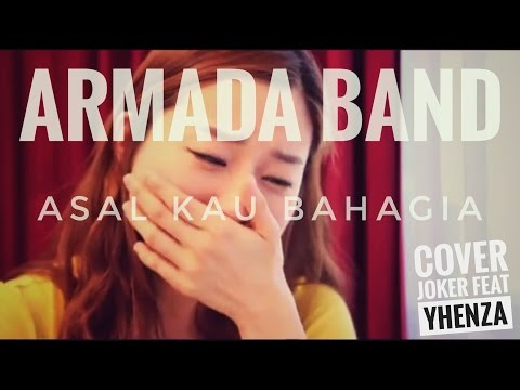 Armada band - Asal kau bahagia(Rap cover by Joker ft Yhenza)