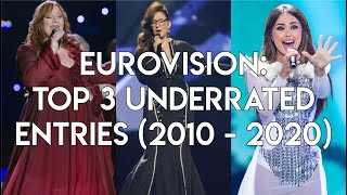 Eurovision Song Contest: Top 3 Most Underrated Entries Per Year (2010 - 2020)