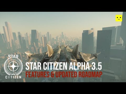 Star Citizen Alpha 3.5 Features & Updated Roadmap