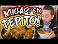 Comiendo MIGAS en el BARRIO BRAVO DE TEPITO