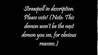 Vote for my next extreme demon!!!!