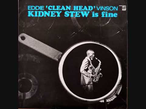 "Eddie ""Cleanhead"" Vinson - Kidney Stew Is Fine (Full Album)"