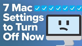 7 Mac Settings You Need To Turn Off Now