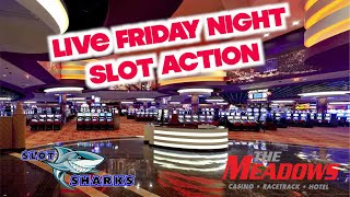 🚨 LIVE Friday Night Slots - Meadows Racetrack and Casino 🦈